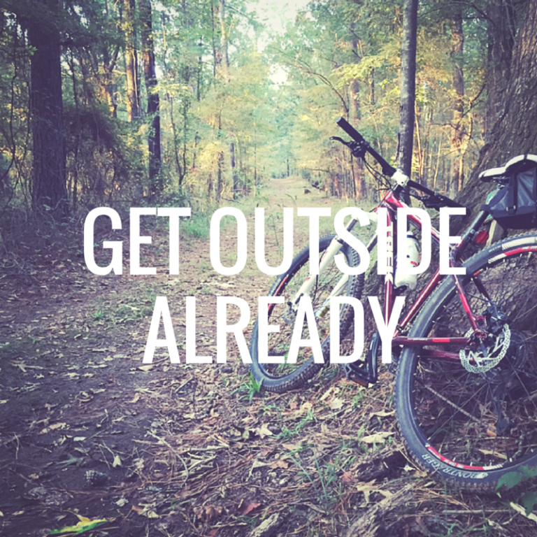 get outside already